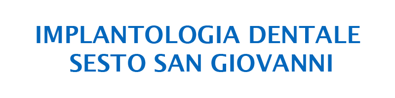 IMPLANTOLOGIA DENTALE SESTO SAN GIOVANNI